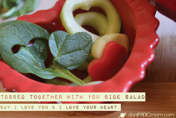 """Tossed Together With You"" Side Salad: Turn virtually any veggie into a heart using inexpensive cookie cutters. My set was under $2 from Walmart. My kids think it's pretty amazing and they chomp away."
