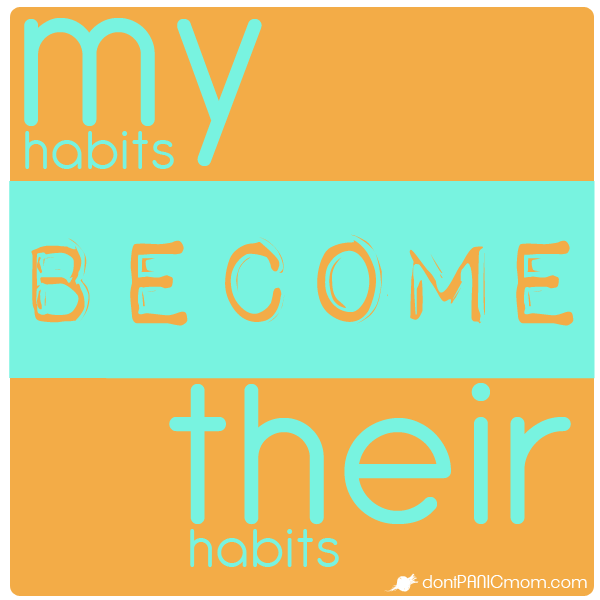 My habits become their habits