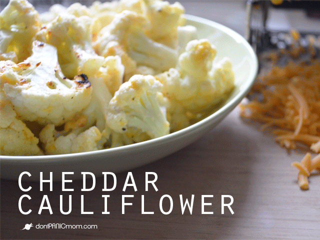 Easy Cheddar Cauliflower / Don't Panic Mom