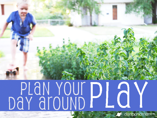 Plan Your Day Around Play